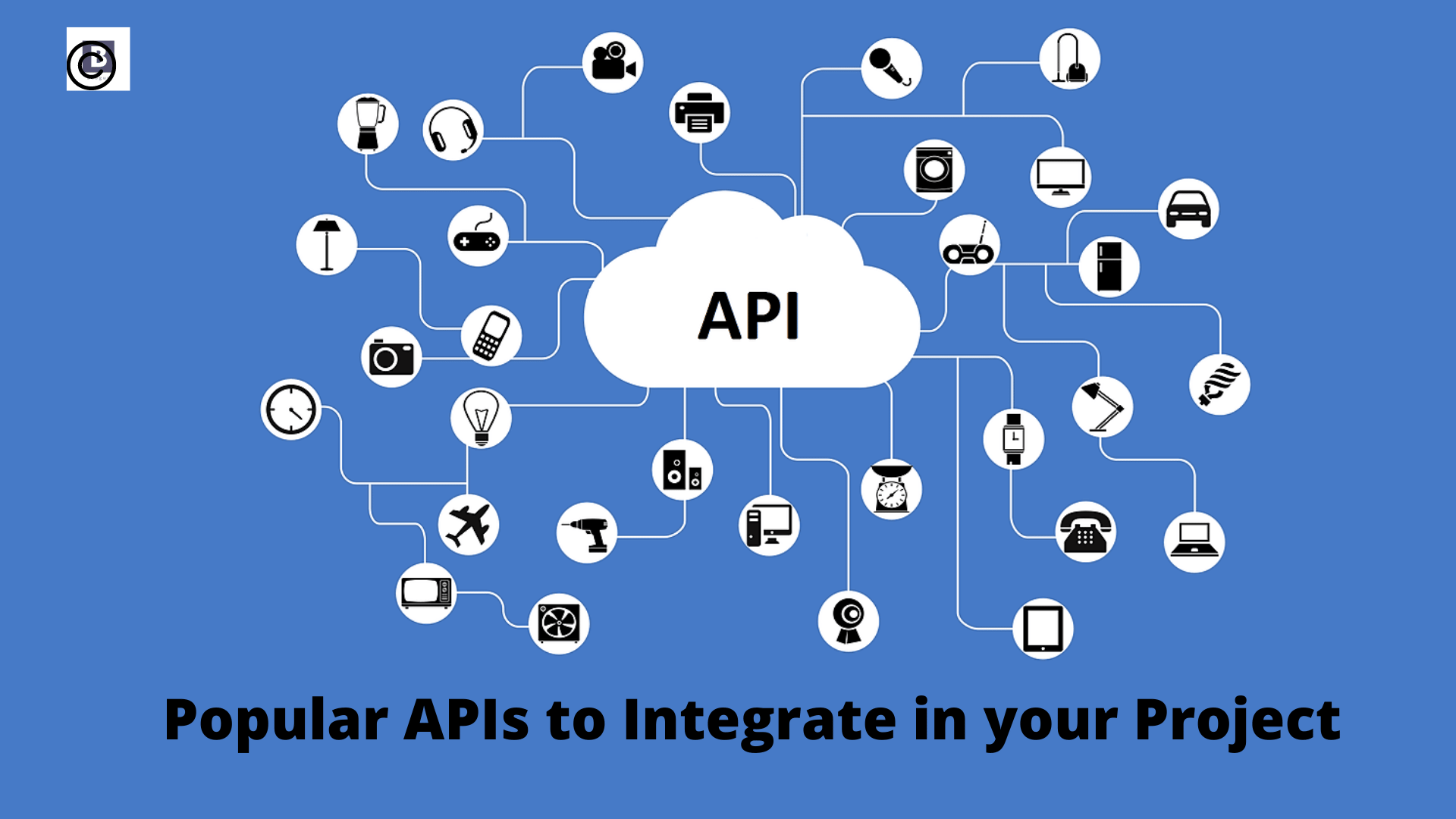 Popular APIs to Integrate in your Project